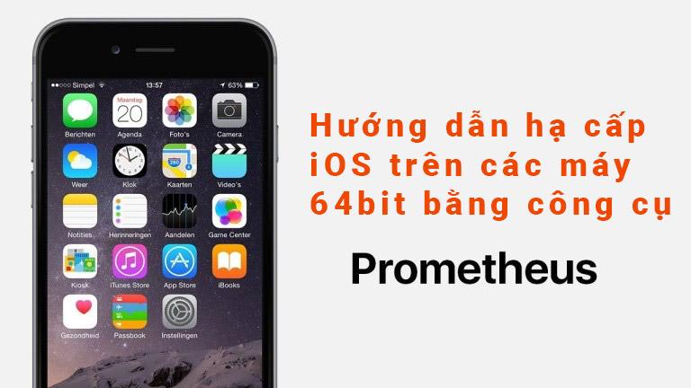 Hướng dẫn nâng cấp/hạ cấp các phiên bản iOS với công cụ Prometheus