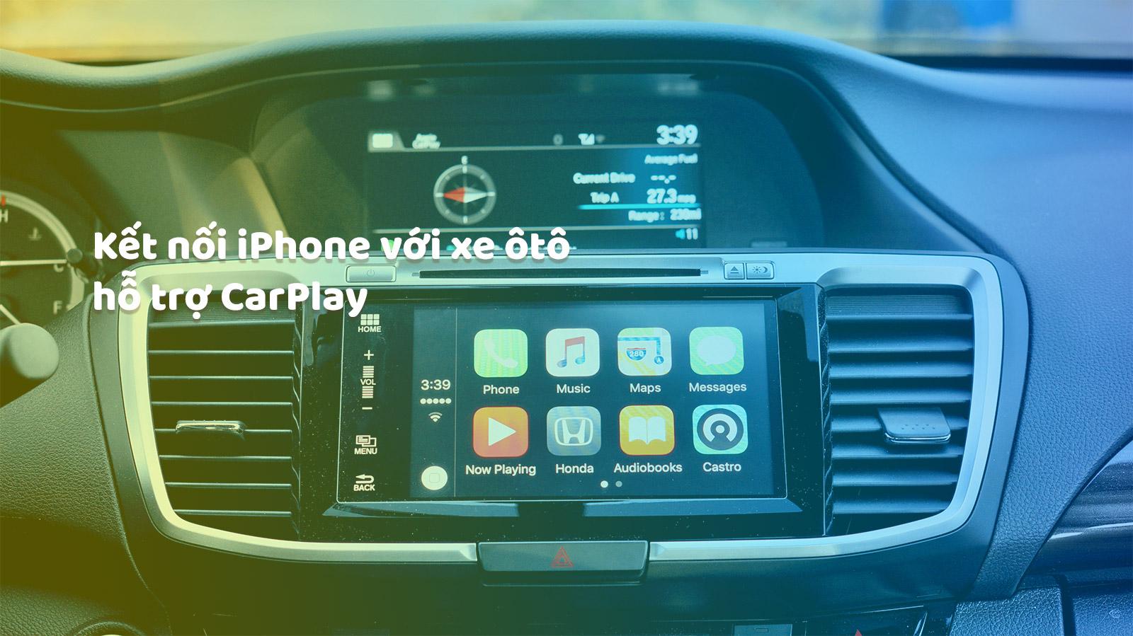 Hướng dẫn kết nối CarPlay với iPhone