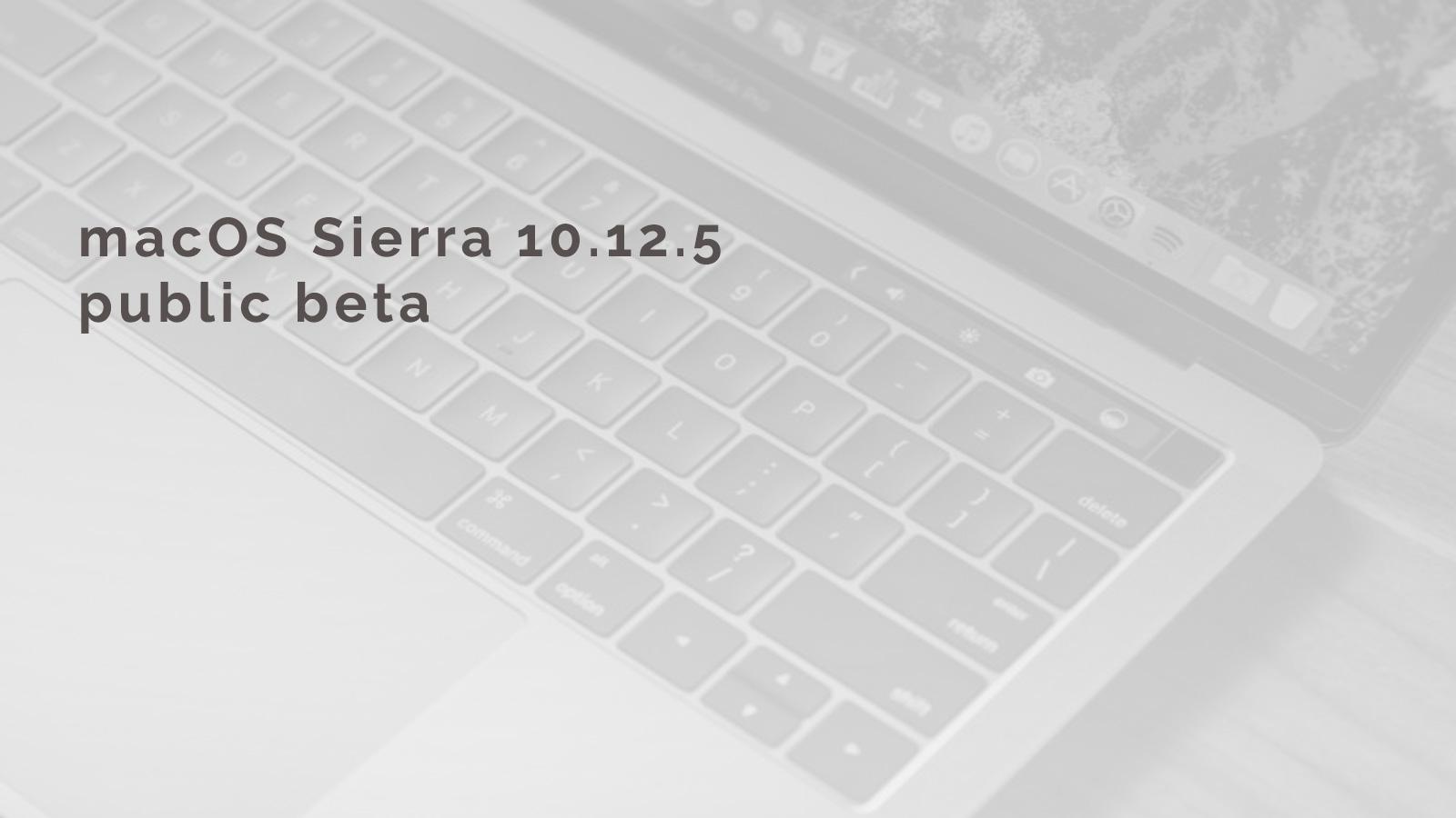 Apple phát hành macOS Sierra 10.12.5 public beta 1