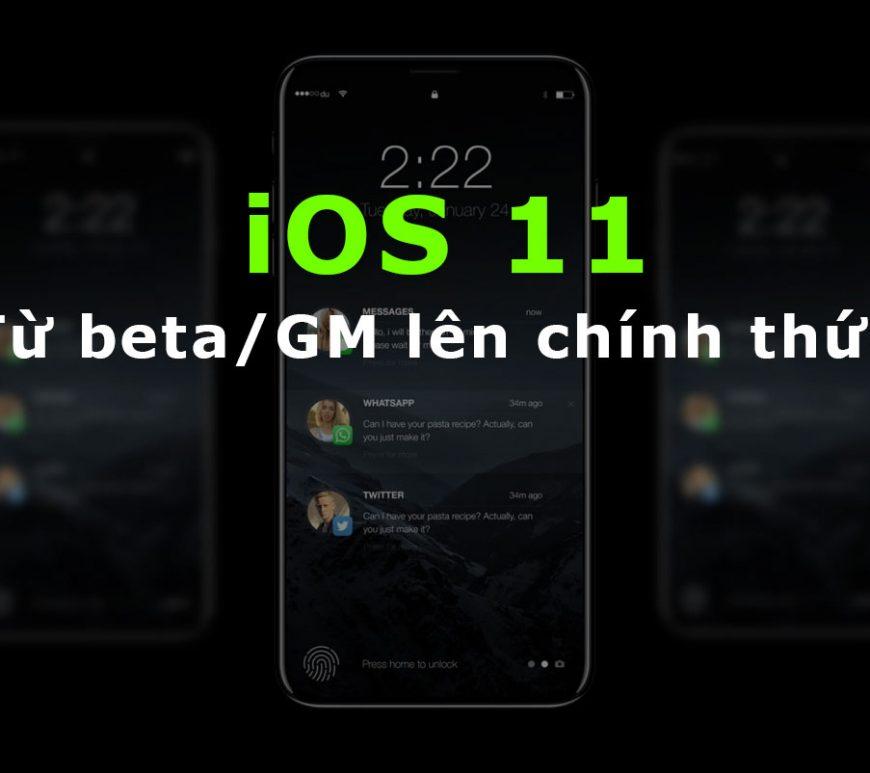 iOS 11 beta/GM lên Final